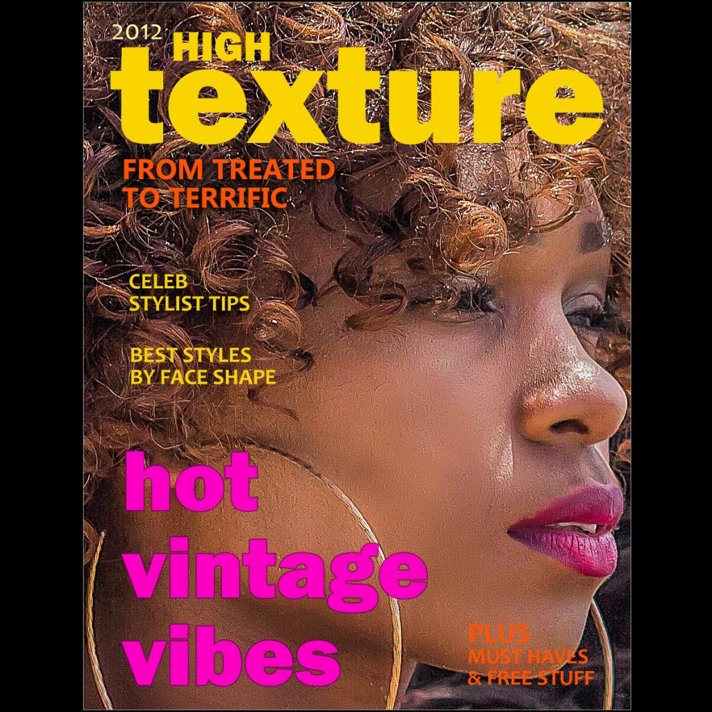 "A magazine cover with a black woman's profile featuring beautiful natual hair, titled ""High Texture, from Treated to Terrific."" Shows: Graphic Design and Cover Layouts"